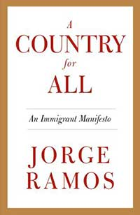 "With Re-Issue of 'A Country for All', Jorge Ramos Still Speaks for the ""Invisibles"""