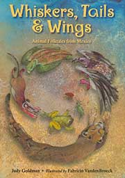 Whiskers, Tails and Wings: Animal Folktales from Mexico